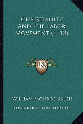 Christianity and the Labor Movement (1912)