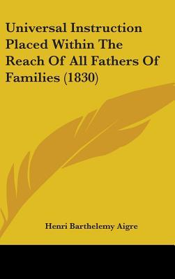 Universal Instruction Placed Within the Reach of All Fathers of Families (1830)