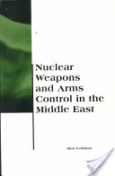 Nuclear Weapons and Arms Control in the Middle East
