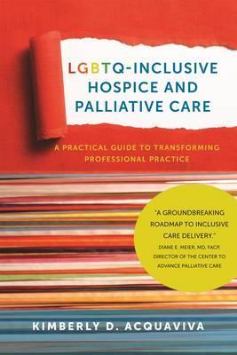 LGBTQ-Inclusive Hospice and Palliative Care