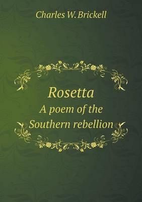 Rosetta a Poem of the Southern Rebellion