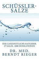 SchÃ1⁄4Ãler-Salze. Der ganzheitliche Ratgeber. 27 Salze, 1000 Indikationen