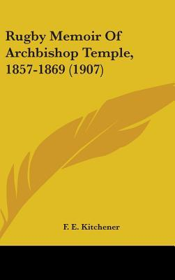 Rugby Memoir of Archbishop Temple, 1857-1869