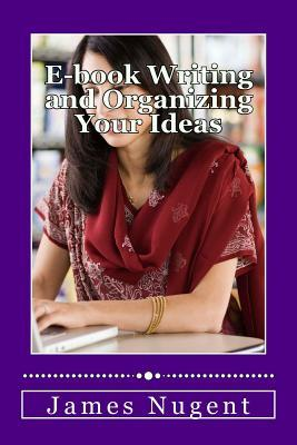 E-book Writing and Organizing Your Ideas