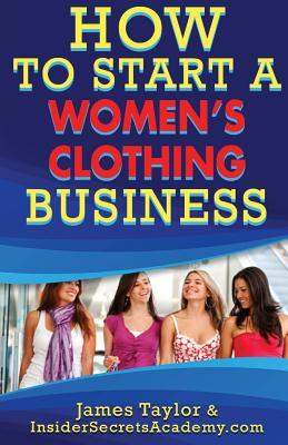 How to Start a Women?s Clothing Business