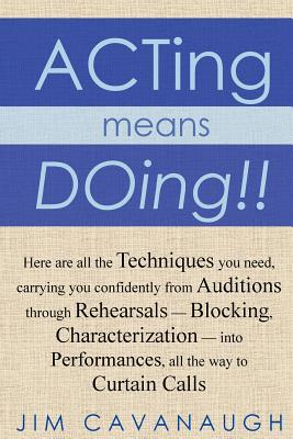 Acting Means Doing!!