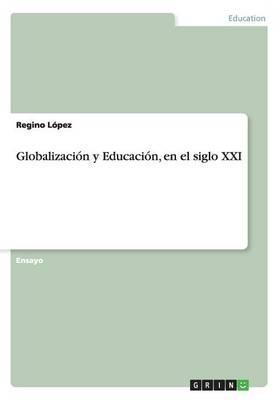 Globalización y Educación, en el siglo XXI