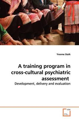 A Training Program in Cross-cultural Psychiatric Assessment