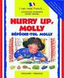 Hurry Up, Molly/Depeche-Toi, Molly