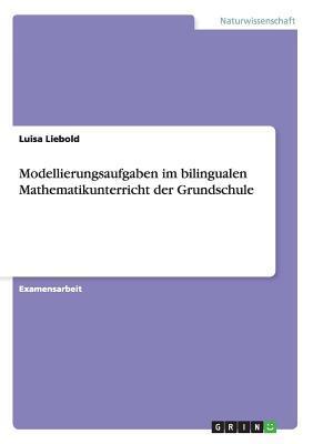 Modellierungsaufgaben im bilingualen Mathematikunterricht der Grundschule
