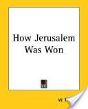 How Jerusalem Was Won