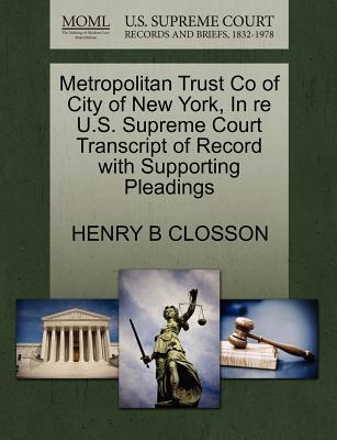 Metropolitan Trust Co of City of New York, in Re U.S. Supreme Court Transcript of Record with Supporting Pleadings