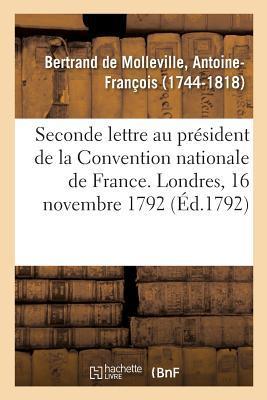 Seconde Lettre au President de la Convention Nationale de France. Londres, 16 Novembre 1792