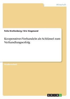 Kooperatives Verhandeln als Schlüssel zum Verhandlungserfolg