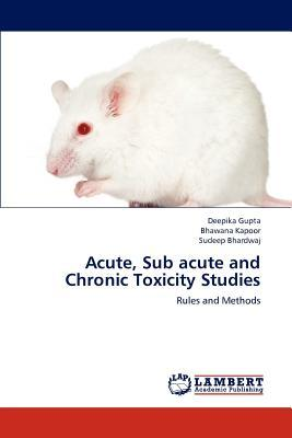 Acute, Sub acute and Chronic Toxicity Studies