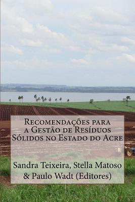 Recomendações Para a Gestão De Resíduos Sólidos No Estado Do Acre