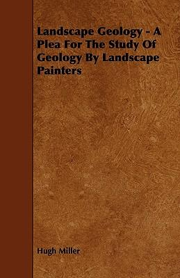Landscape Geology - A Plea For The Study Of Geology By Landscape Painters