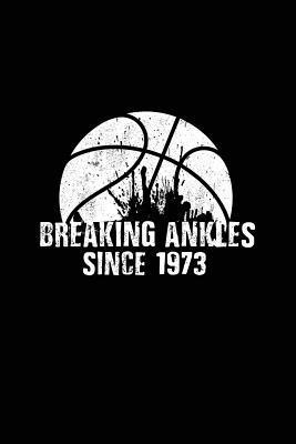 Breaking Ankles Since 1973