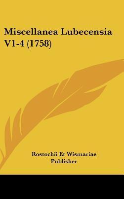 Miscellanea Lubecensia V1-4 (1758)