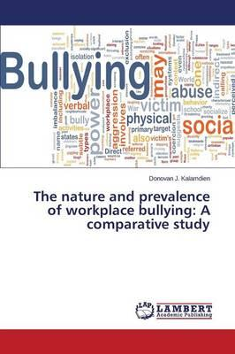 The nature and prevalence of workplace bullying
