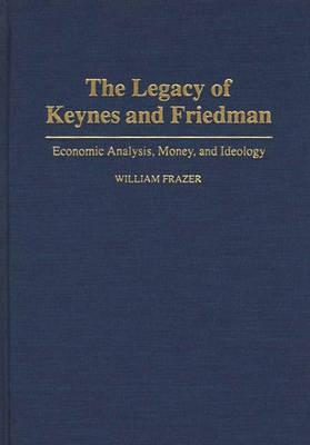 The Legacy of Keynes and Friedman