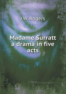 Madame Surratt a Drama in Five Acts