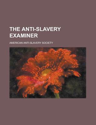 The Anti-slavery Examiner