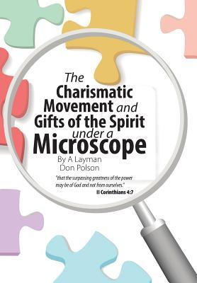 The Charismatic Movement and Gifts of the Spirit Under a Microscope