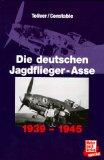 Das waren die deutschen Jagdflieger-Asse, 1939-1945
