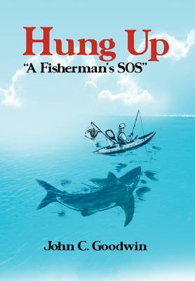"Hung Up ""A Fisherman's Sos"""