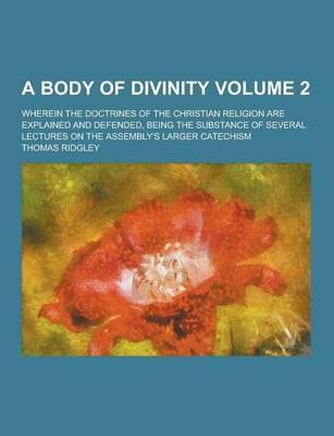 A Body of Divinity; ...