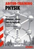 Abitur-Training Physik - Physik 2, Grundkurs Quanten-, Atom- und Kernphysik. Aufgaben mit Lösungen