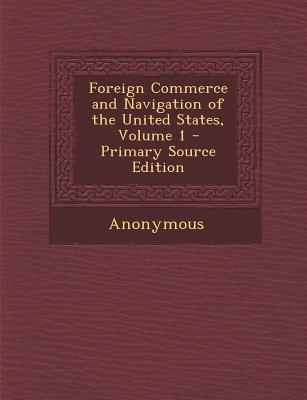 Foreign Commerce and Navigation of the United States, Volume 1