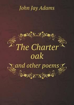 The Charter Oak and Other Poems