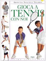 Gioca a tennis con noi