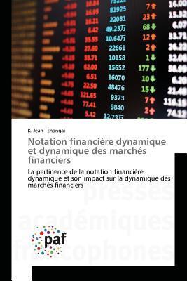 Notation Financiere Dynamique et Dynamique des Marches Financiers