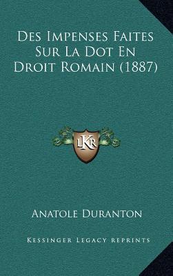 Des Impenses Faites Sur La Dot En Droit Romain (1887)