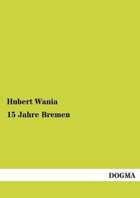 15 Jahre Bremen