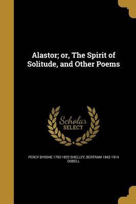 ALASTOR OR THE SPIRIT OF SOLIT