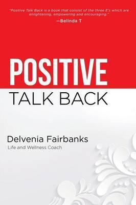 Positive Talk Back