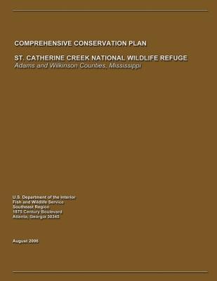 St. Catherine Creek National Wildlife Refuge Comprehensive Conservation Plan