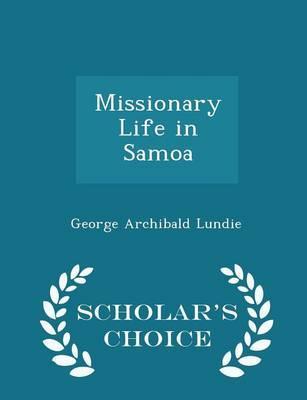 Missionary Life in Samoa - Scholar's Choice Edition