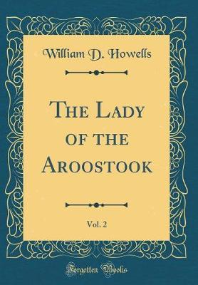 The Lady of the Aroostook, Vol. 2 (Classic Reprint)