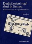 Dodici lezioni sugli ebrei in Europa. Dall'emancipazione alle soglie dello sterminio