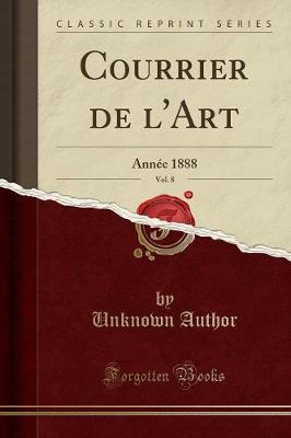 Courrier de l'Art, Vol. 8
