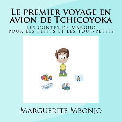 Le Premier Voyage En Avion De Tchicoyoka