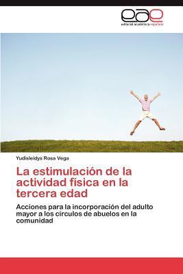 La estimulación de la actividad física en la tercera edad