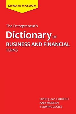 The Entrepreneur's Dictionary of Business and Financial Terms