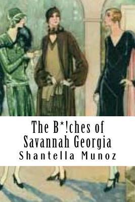 The B*!ches of Savannah Georgia