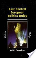 East Central European Politics Today